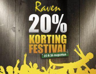 Dit weekend: 20% Kortingfestival bij Raven